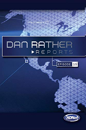 Dan Rather Reports #209: Live Latino Invasions