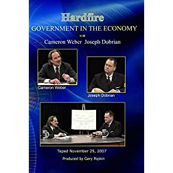 Hardfire GOVERNMENT IN THE ECONOMY Cameron Weber / Joseph Dobrian