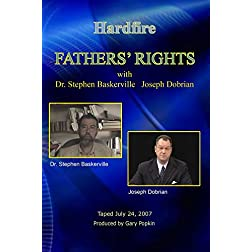 Hardfire FATHERS' RIGHTS  Dr. Stephen Baskerville / Joseph Dobrian