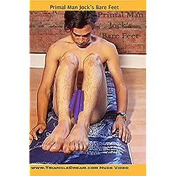 Primal Man Jock's Bare Feet