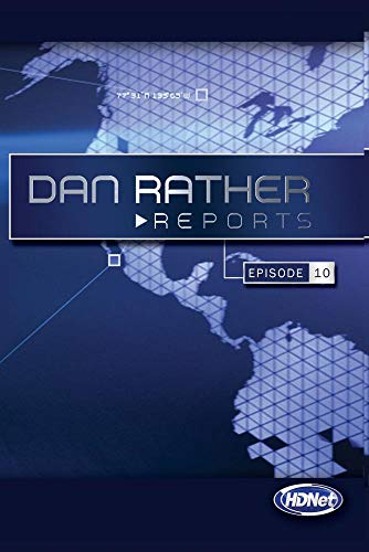 Dan Rather Reports #204: The Heroes Are Dying