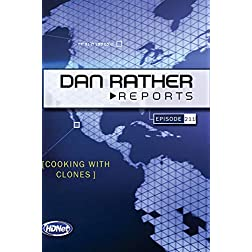 Dan Rather Reports #211: Cooking With Clones