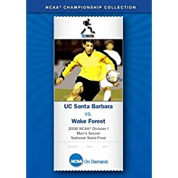 2006 NCAA Division I  Men's Soccer National Semi-Final - UC Santa Barbara vs. Wake Forest