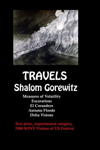 Travels: Measures of Volatility, El Corandero, Excavations, Autum Floods, and Delta Visions