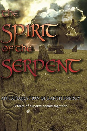 The Spirit of the Serpent, an Exploration of Earth Energy