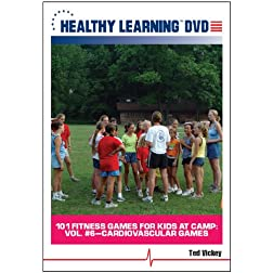 101 Fitness Games for Kids at Camp: Vol. #6 Cardiovascular Games
