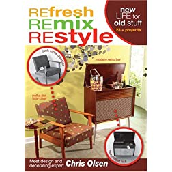Refresh Remix Restyle DVD Home Dec with Chris Olsen (Leisure Arts #4507)