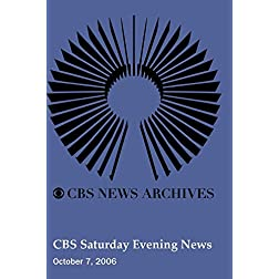 CBS Saturday Evening News (October 7, 2006)