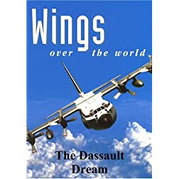 Wings Over the World: The Dassault Dream