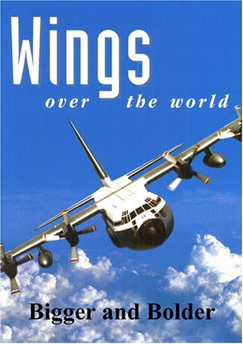 Wings Over the World: Bigger and Bolder