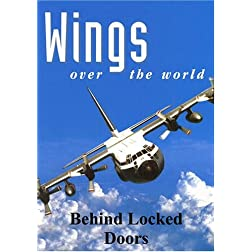 Wings Over the World: Behind Locked Doors