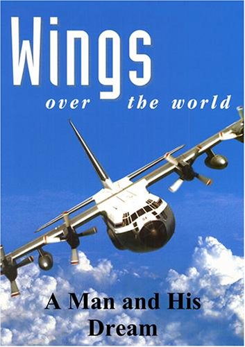 Wings Over the World: A Man and His Dream