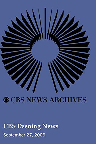 CBS Evening News (September 27, 2006)