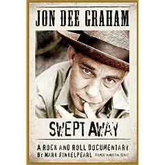 Jon Dee Graham: Swept Away, A Rock and Roll Documentary