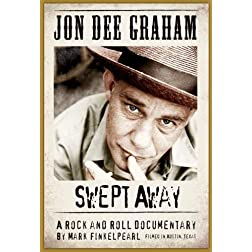 Jon Dee Graham: Swept Away, A Rock and Roll Documentary