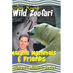 Jim Knox's Wild Zoofari - Marine Mammals and Friends