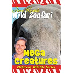 Jim Knox's Wild Zoofari - Mega Creatures