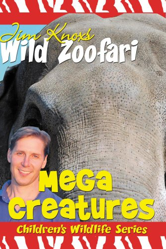 Jim Knox's Wild Zoofari - Mega Creatures
