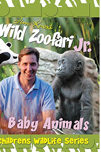 Jim Knox's Wild Zoofari - Baby Animals