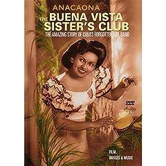 Buena Vista Sisters Club - Anacaona : The Amazing Story of Cuba's Forgotten Girl Band