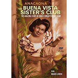 Buena Vista Sisters Club - Anacaona : The Amazing Story of Cuba's Forgotten Girl Band