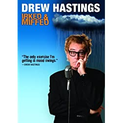 Drew Hastings: Irked and Miffed