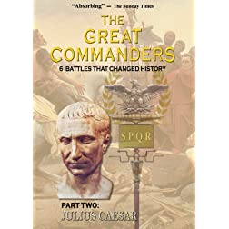 THE GREAT COMMANDERS, Part Two: Julius Caesar