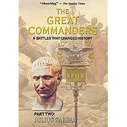 THE GREAT COMMANDERS, Part Two: Julius Caesar