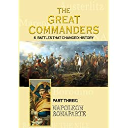 THE GREAT COMMANDERS, Part Three: Napoleon Bonaparte