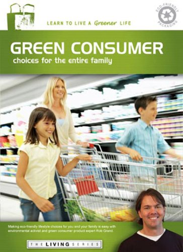 The Living Series: Green Consumer Choices for the Entire Family