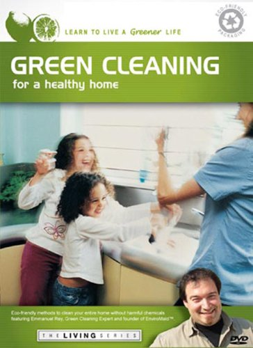 THE LIVING SERIES: Green Cleaning for a Healthy Home