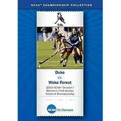 2003 NCAA Division I Women's Field Hockey National Championship - Duke vs. Wake Forest