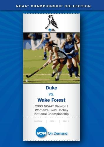 2003 NCAA Division I Women's Field Hockey National Championship - Duke vs. Wake Forest