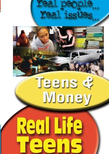 REAL LIFE TEENS: TEENS & MONEY
