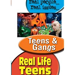 REAL LIFE TEENS: TEENS & GANGS
