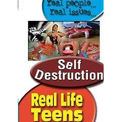 REAL LIFE TEENS: SELF DESTRUCTION
