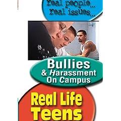 REAL LIFE TEENS: BULLIES & HARASSMENT