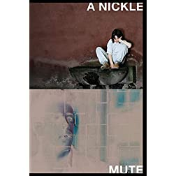 Mute / A Nickel [double feature DVD]