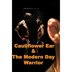 Cauliflower Ear & The Modern Day Warrior