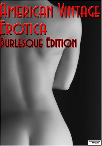 Vintage Erotica (Burlesque Edition 2008) DVD - Triad Productions