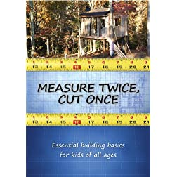 Measure Twice, Cut Once: Essential Building Basics for Kids of All Ages