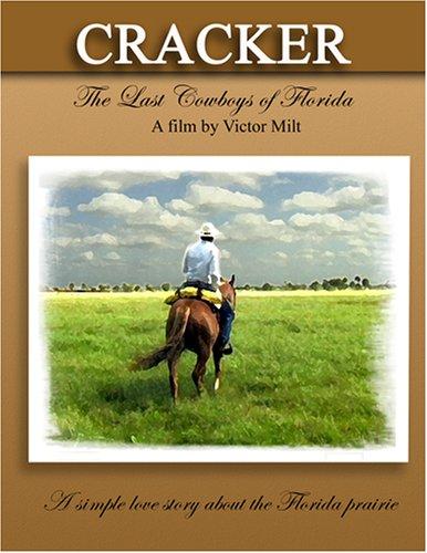 Cracker - the last cowboys of Florida