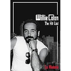 Willie Colon: The Hit List - La Histora