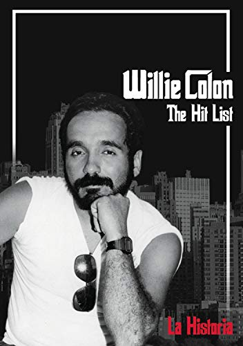 Willie Colon: The Hit List - La Histora