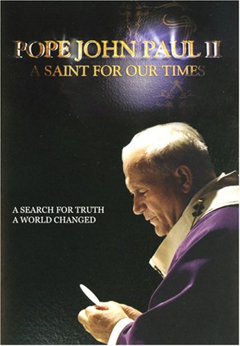 John Paul II: A Saint for Our Times