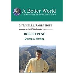 Qigong & Healing with Robert Peng