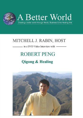 Qigong & Healing with Robert Peng