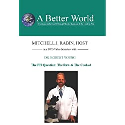 Dr.Robert Young -The PH Question - The Raw & The Cooked