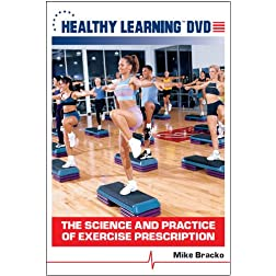 The Science and Practice of Exercise Prescription