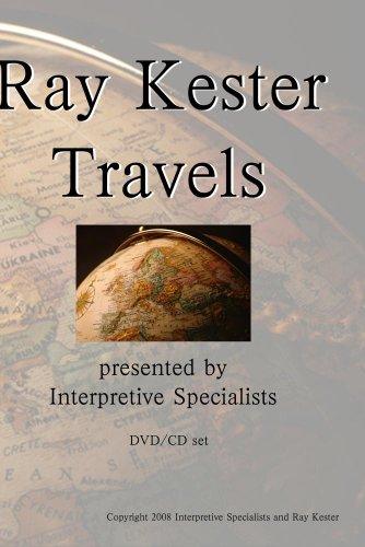 Ray Kester Travels presented by Interpretive Specialists